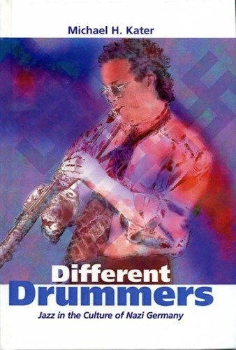 9780735103399: Different Drummers: Jazz in the Culture of Nazi Germany