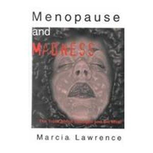9780735104075: Menopause and Madness: The Truth About Estrogen and the Mind