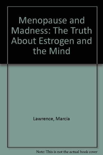 9780735104082: Menopause and Madness: The Truth About Estrogen and the Mind