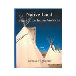 9780735104969: Native Land: Sagas of the Indian Americas