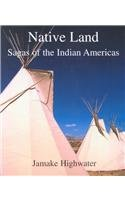 9780735104976: Native Land: Sagas of the Indian Americas