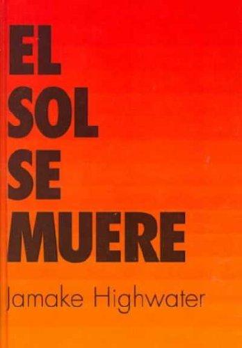 9780735105010: El Sol, Se Muere: Esplendor Y Caida Del Imperio Azteca (Spanish Edition)