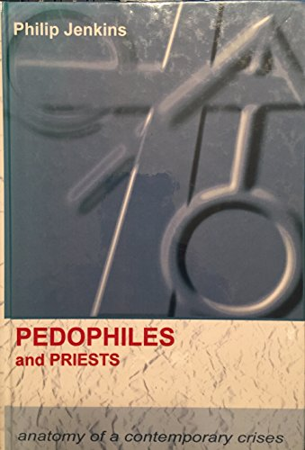 9780735105089: Pedophiles and Priests: Anatomy of a Contemporary Crisis