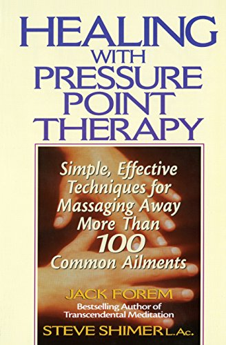 9780735200067: Healing with Pressure Point Therapy: Simple, Effective Techniques for Massaging Away More Than 100 Common Ailments