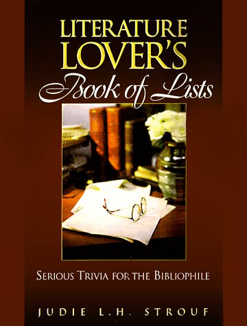 9780735200173: The Literature Lover's Book of Lists: Serious Trivia for the Bibliophile