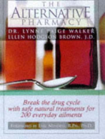 9780735200210: Secrets of the Alternative Pharmacy: Break the Drug Cycle with Safe, Natural Alternative Treatments for over 200 Common Health Conditions