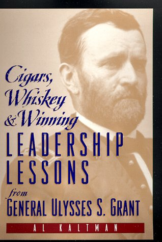 9780735200227: Cigars, Whiskey and Winning: Leadership Lessons from General Ulysses S. Grant