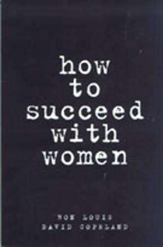 9780735200302: How to Succeed with Women