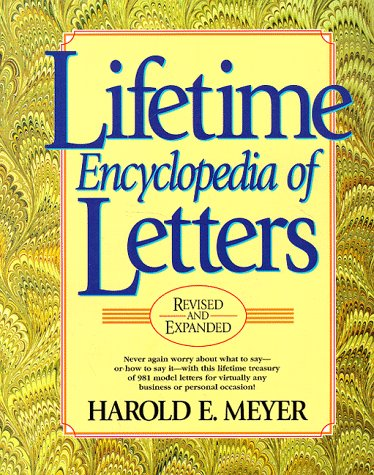 Lifetime Encyclopedia of Letters Revised and Expanded: Harold E. Meyer