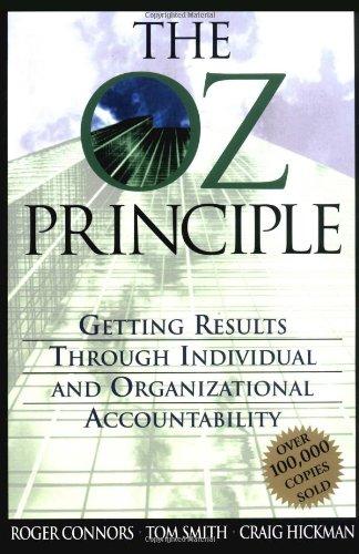9780735200432: The Oz Principle: Getting Results Through Individual & Organizational Accountability