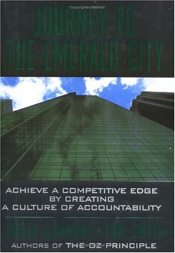 9780735200524: Journey to the Emerald City: Achieve a Competitive Edge by Creating a Culture of Accountability