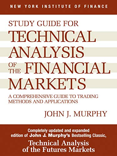 9780735200654: Study Guide to Technical Analysis of the Financial Markets: A Comprehensive Guide to Trading Methods and Applications (New York Institute of Finance S)