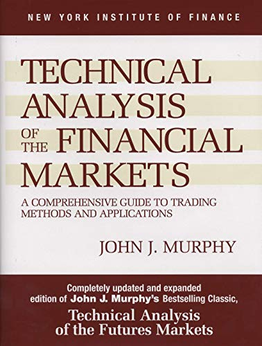 9780735200661: Technical Analysis of the Financial Markets: A Comprehensive Guide to Trading Methods and Applications (New York Institute of Finance)