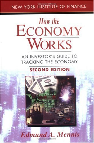 9780735200760: How the Economy Works: An Investor's Guide to Tracking the Economy (New York Institute of Finance)
