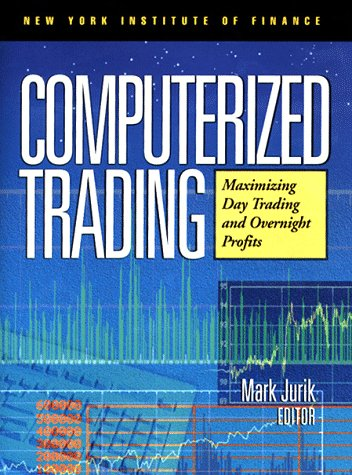9780735200777: Computerized Trading: Maximizing Day Trading and Overnight Profits (New York Institute of Finance)