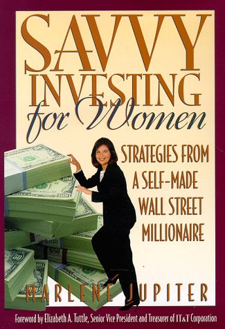 Savvy Investing for Women: Strategies from a Self-Made Wall Street Millionaire