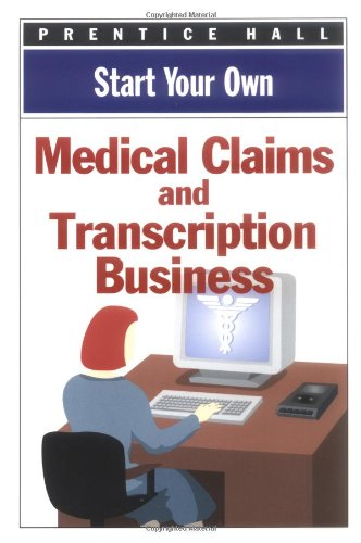 9780735200838: Start Your Own Medical Claims & Transcription Business (Start Your Own Business)