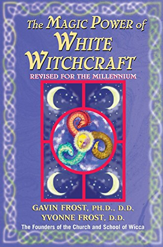 The Magic Power of White Witchcraft. Revised: FROST, Gavin &