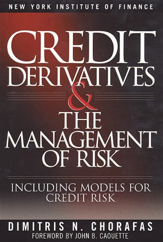 9780735201040: Credit Derivatives and the Management of Risk (New York Institute of Finance)