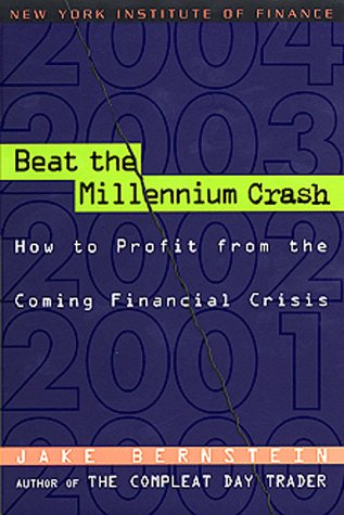 Beat the Millennium Crash: How to Profit from the Coming Financial Crisis (New York Institute of ...