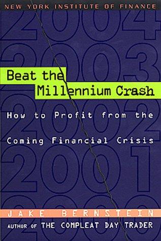 Beat the Millennium Crash: How to Profit: Jake Bernstein