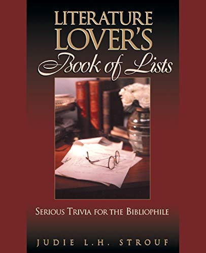9780735201217: The Literature Lover's Book of Lists: Serious Trivia for the Bibliophile (J-B Ed: Hands On)