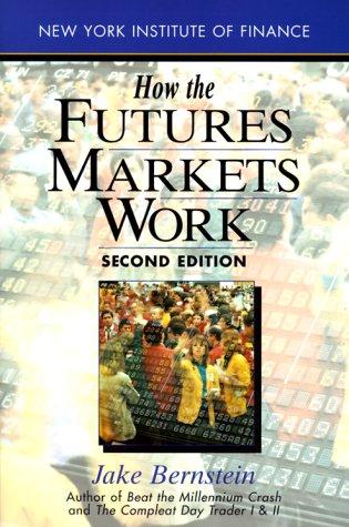 How the Futures Markets Work: Jake Bernstein