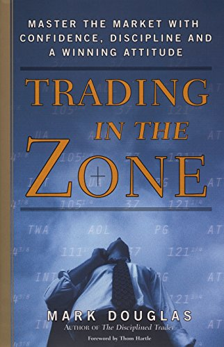 9780735201446: Trading in the Zone: Master the Market with Confidence, Discipline and a Winning Attitude