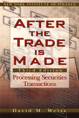 9780735201576: After the Trade is Made: Processing Securities Transactions