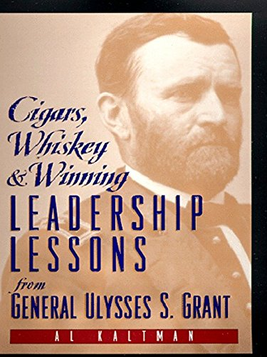Cigars, Whiskey and Winning: Leadership Lessons from: Kaltman, Al