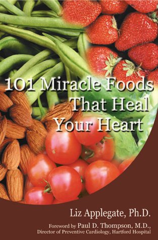 9780735201699: 101 Miracle Foods That Heal Your Heart