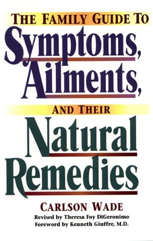 The Family Guide to Symptoms, Ailments, and: Wade, Carlson