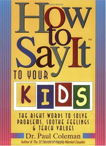 How to Say It to Your Kids: Dr. Paul Coleman