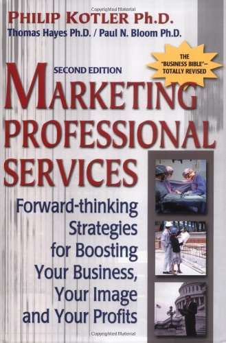 9780735201798: Mktg Professional Services: Forward-thinking Strategies for Boosting Your Business, Your Image, and Your Profits