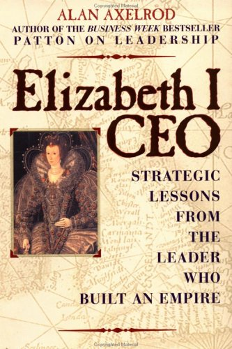 9780735201897: Elizabeth I CEO: Strategic Lessons from the Leader Who Built an Empire