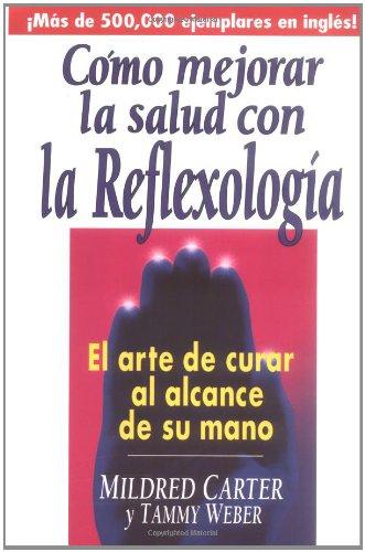 9780735201927: Como Mejorar La Salud Con La Reflexologia