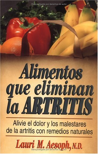 9780735201934: Alimentos que Eliminan la Artritis