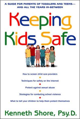 Keeping Kids Safe: Shore, Kenneth