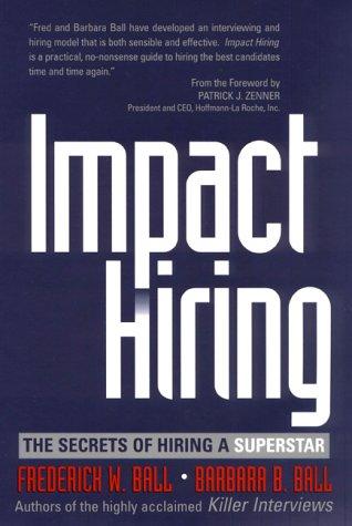 9780735202283: Impact Hiring: The Secrets of Hiring a Superstar