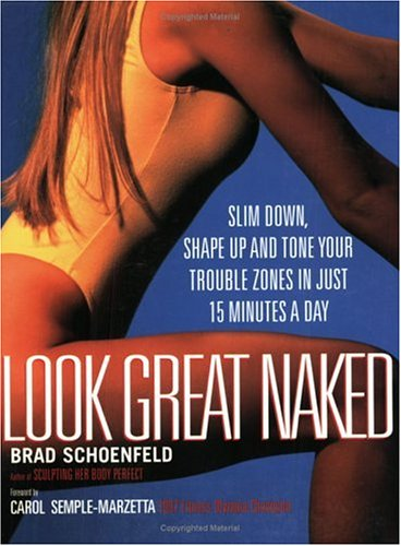9780735202306: Look Great Naked: Slim Down, Shape Up and Tone Your Trouble Zones in Just 15 Minutes a Day