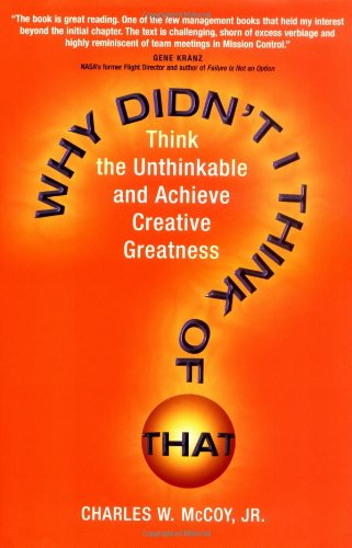9780735202573: Why Didn't I Think of That? Think the Unthinkable and Achieve Creative Greatness