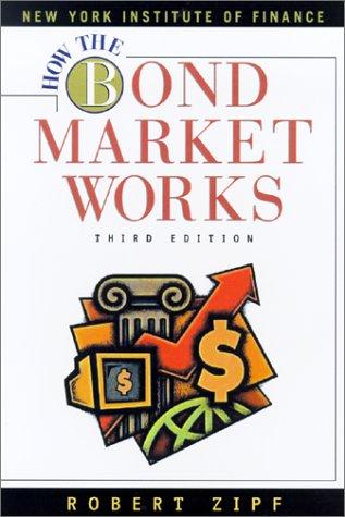 9780735202665: How the Bond Market Works