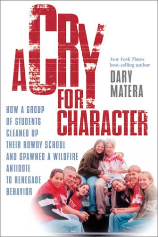 A Cry for Character (9780735202726) by Dary Matera