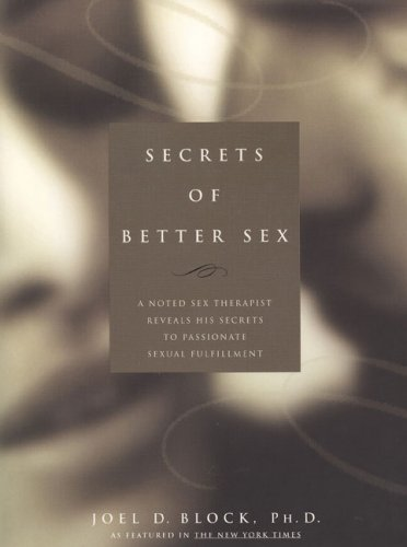 9780735202832: Secrets of Better Sex: A Noted Sex Therapist Reveals His Secrets to Passionate Sexual Fulfillment