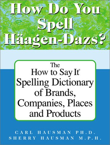 9780735203020: How Do You Spell Haagen-Dazs? (How to Say It...)