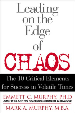 9780735203129: Leading on the Edge of Chaos: The 10 Critical Elements for Success in Volatile Times