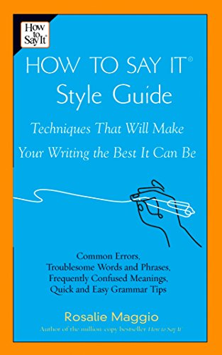 9780735203136: How to Say it Style Guide: Techniques That Will Make Your Writing the Best it Can be