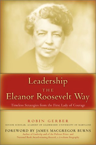 Leadership the Eleanor Roosevelt Way: Gerber, Robin