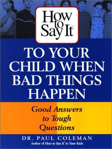 How To Say It to Your Child: Dr. Paul Coleman