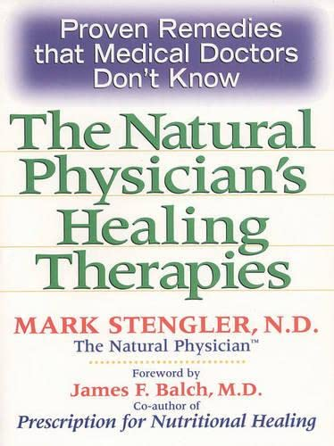 9780735203549: Natural Physician's Healing Therapies: Proven Remedies that Medical Doctors Don't Know